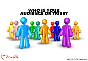 Who Is Your Audience Or Tribe?