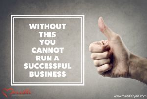 Without This You Cannot Run A Successful Business